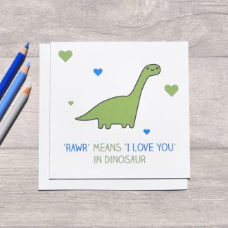 Rawr means I love you in dinosaur card