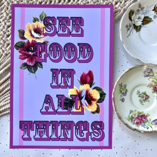 See Good In All Things Happy Positive Motivationl Art Print