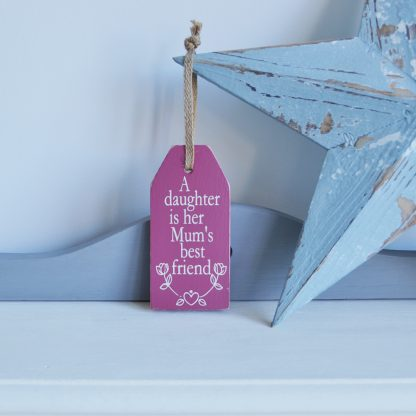 A Daughter is her mum's best friend painted wooden luggage tag sign